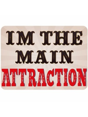 'I'm The Main Attraction' Rectangle Word Board Photo Booth Prop