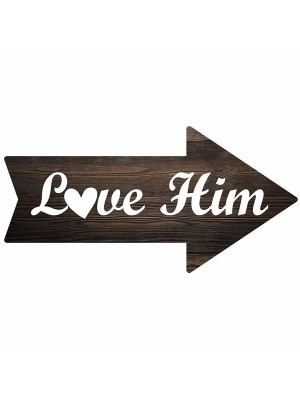 'Love Him' Rustic Arrow Word Board Photo Booth Prop