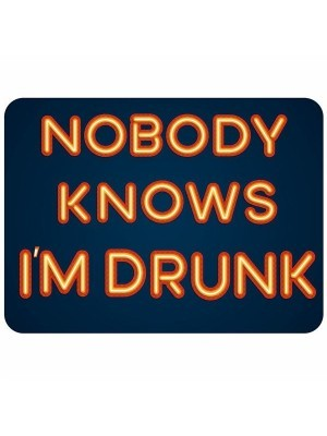 'Nobody Knows I'm Drunk' Square Word Board Photo Booth Prop