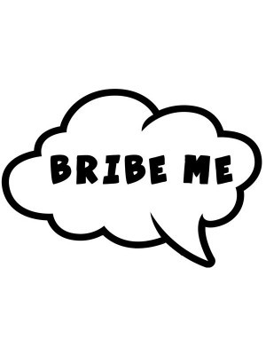 Bribe Me Speech Bubble Photo Booth Prop