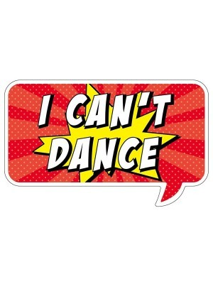 'I Can't Dance' Word Board Photo Booth Prop