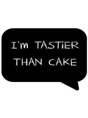 'I'm Tastier Than cake' Speech Bubble Photo Booth Prop