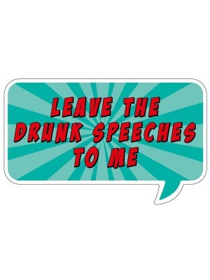 'Leave The Drunk Speeches To Me' Word Board Photo Booth Prop