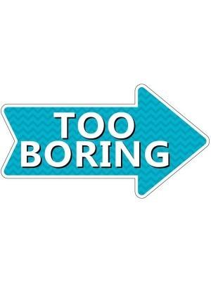 Too Boring Word Board Photo Booth Prop