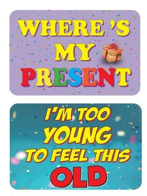 Where's My Present & I'm Too Young To Feel This Old, Double-Sided PVC Rectangle Photo Booth Word Board Signs
