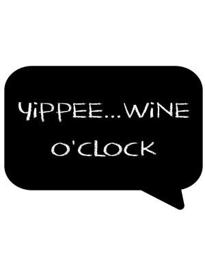 'Yippee…Wine O Clock' Black Speech Bubble Photo Booth Prop
